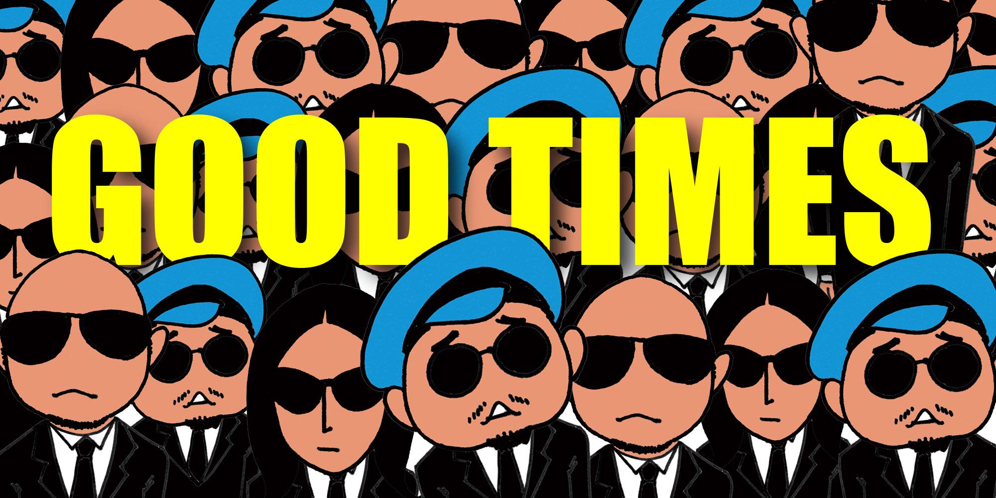 GOOD TIMES | グッドタイムズ